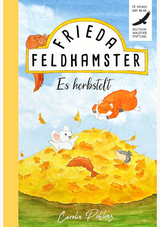Pohlenz, Carolin - Frieda Feldhamster - Es herbstelt