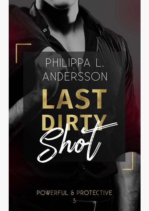 Andersson, Philippa L. - Last Dirty Shot