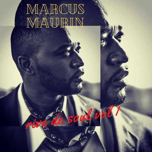 Marcus Maurin - Rive De Soul, Vol. 1