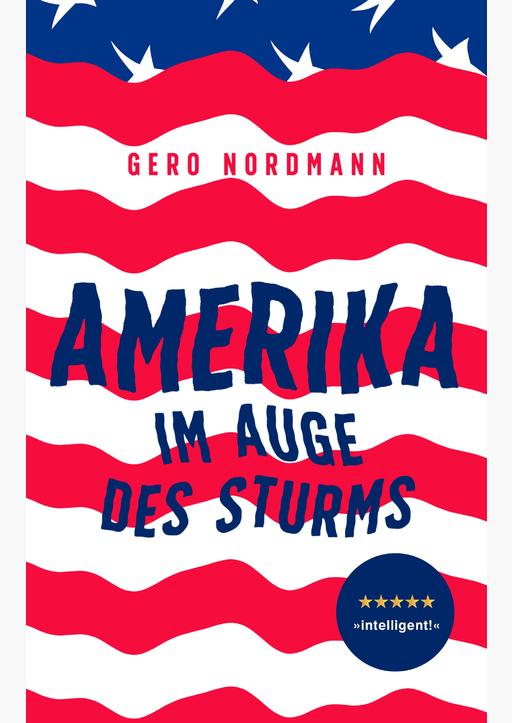 Nordmann, Gero - Amerika - Im Auge des Sturms