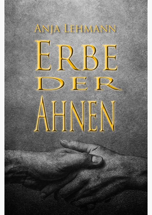 Lehmann, Anja - Erbe der Ahnen