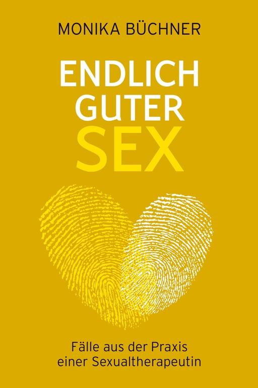 Büchner, Monika - Büchner, Monika - Endlich guter Sex