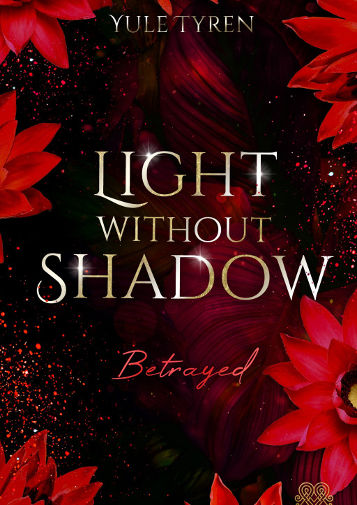 Tyren, Yule - Light Without Shadow - Betrayed (New Adult)