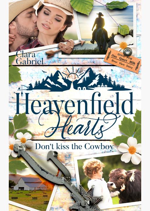 Gabriel, Clara - Heavenfield Hearts - Don't kiss the Cowboy