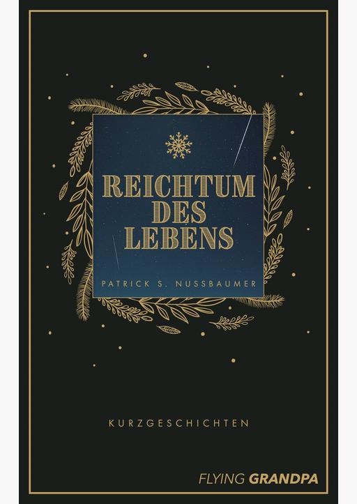 Nussbaumer, Patrick S. - Reichtum des Lebens