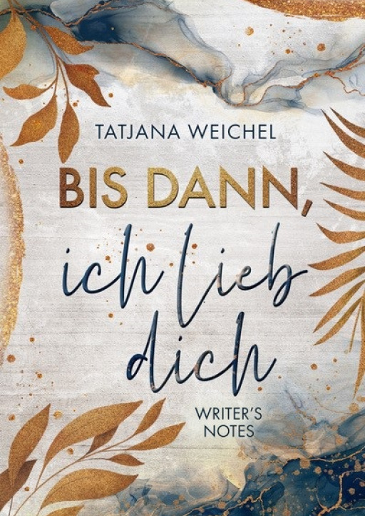Weichel, Tatjana - Bis dann, ich lieb dich