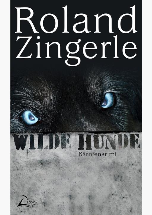 Zingerle, Roland - Wilde Hunde