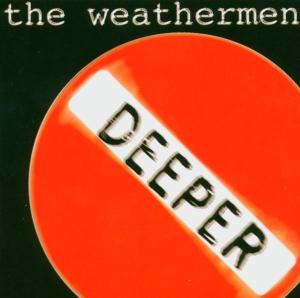 weathermen - deeper