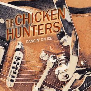 chicken hunters - dancin' on ice