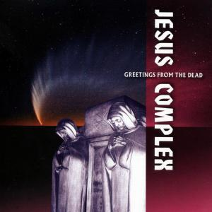 jesus complex - greetings from the dead