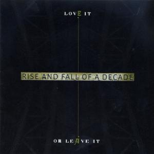 rise and fall of a decade - love it or leave it