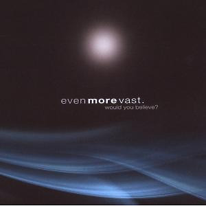 even more vast - would you believe