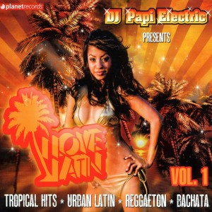 various - dj papi electric pres. i love latin